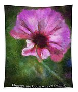 Flowers Are Gods Way 02 Tapestry