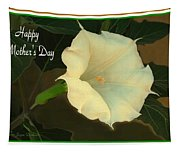 Graceful Moonflower - Happy Mother's Day Tapestry