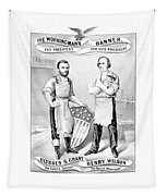 Grant And Wilson 1872 Election Poster  Tapestry