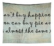 Happiness Is Some Warm Pie Tapestry