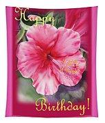 Happy Birthday Hibiscus  Tapestry