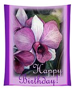 Happy Birthday Orchid Design Tapestry