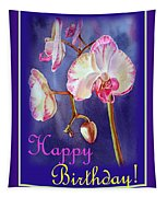 Happy Birthday Orchid Tapestry