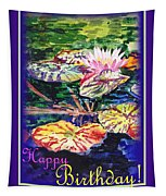 Happy Birthday Water Lilies  Tapestry