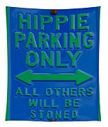Hippie Parking Only Sign Tapestry
