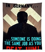 In Germany Someone Is Doing The Same Job As You Tapestry