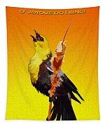 In Rapturous Joy He Sings Tapestry