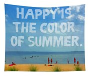 Inspirational Beach Seashore Summer Happy Quote Tapestry