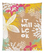It Will Be Ok- Floral Design Tapestry