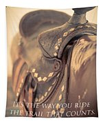 It's The Way You Ride The Trail Dale Evans Quote Tapestry