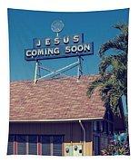 Jesus Coming Soon Church Maui Hawai Tapestry