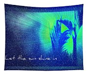 Let The Sun Shine In Tapestry