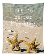 Life's Better Together Tapestry