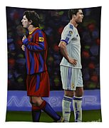 Lionel Messi And Cristiano Ronaldo Tapestry