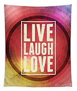 Live Laugh Love Tapestry