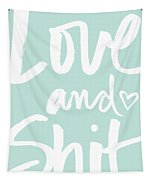 Love And Shit -greeting Card Tapestry