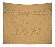 Love Quote Typography On Sand Tapestry
