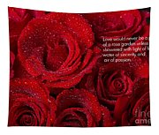 Love Would Never Be A Promise Of A Rose Garden Tapestry