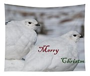Merry Christmas - Winter Ptarmigan Tapestry