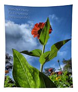 Nature Does Not Hurry Zinnia Standing Tall Tapestry