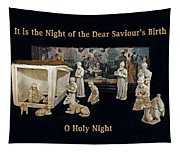 O Holy Night... It Is The Night Of The Dear Saviour's Birth  Tapestry