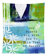 Our Hearts Are With You- Sympathy Card Tapestry