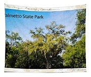 Palmetto State Park Tapestry