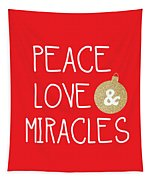 Peace Love And Miracles With Christmas Ornament Tapestry