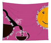 Perk Up With A Cup Of Coffee 10 Tapestry