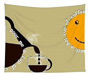Perk Up With A Cup Of Coffee 12 Tapestry