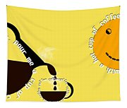 Perk Up With A Cup Of Coffee 13 Tapestry