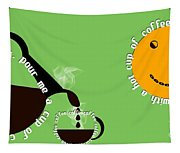 Perk Up With A Cup Of Coffee 15 Tapestry