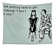 Play Hard To Get Tapestry