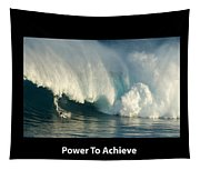 Power To Achieve Tapestry