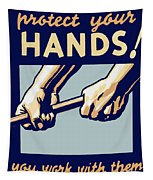 Protect Your Hands Tapestry