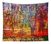 Psalm 116 7 Tapestry
