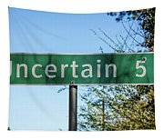 Road Sign To Uncertain, Texas Tapestry