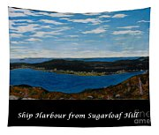 Ship Harbour From Sugarloaf Hill - Historic Town - Atlantic Charter Tapestry