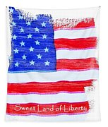 Sweet Land Of Liberty Tapestry