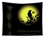 Take These Broken Wings And Learn To Fly Tapestry