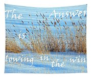 The Answer Is Blowing In The Wind Tapestry