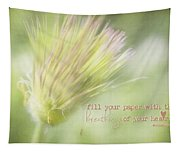 The Breathings Of Your Heart - Inspirational Art By Jordan Blackstone Tapestry