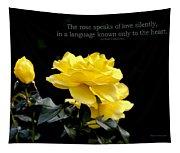 The Rose Speaks Of Love Tapestry
