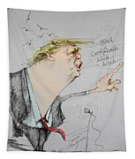Trump In A Mission....much Ado About Nothing. Tapestry