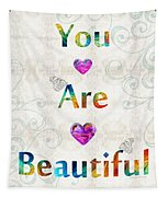 Uplifting Art - You Are Beautiful By Sharon Cummings Tapestry