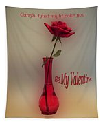 Valentine Careful I Just Might Poke You Tapestry