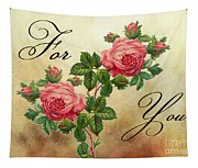 Vintage Roses For You Tapestry