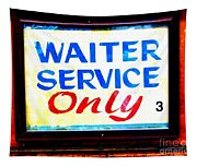 Waiter Service Only Tapestry