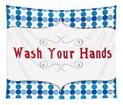 Wash Your Hands Sign Tapestry