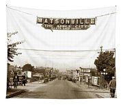 Watsonville California  The Apple City Circa 1926 Tapestry